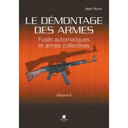 Le démontage des armes Fusils automatiques et armes collectives Vol 6 CLDDAR6