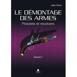 Le démontage des armes Pistolets et Revolvers Vol 1 CLDDAR